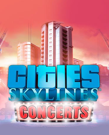 Cities: Skylines – Concerts