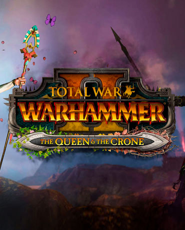 Total War: WARHAMMER II – The Queen and The Crone