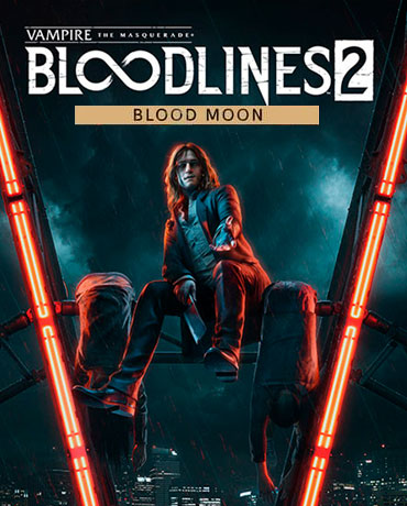 Vampire: The Masquerade – Bloodlines 2: Blood Moon Edition