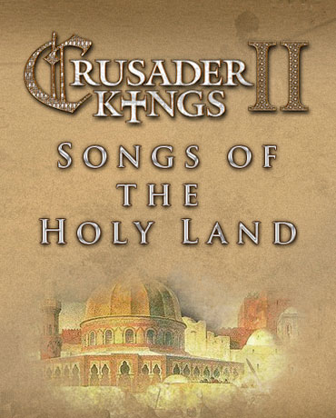 Crusader Kings II: Song of the Holy Land